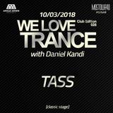 Tass - We Love Trance CE 028 with Daniel Kandi - Classic Stage (10.03.2018 - Mostowa 40 - Poznan)