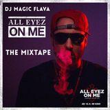 All Eyez On Me The Mixtape (Tupac Tribute Live Mix)