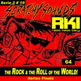 Scratchy Sounds: RKI Show Sessantaquattro [Serie 3 #19]