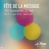 The Redeemer - DJset @Jane Café (Fête de la Musique 2016)