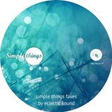 Simple Things Faves by Eclectic Sound