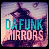 Da Funk-Mirrors