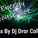 Energy House Set - Mix By Dj Dror CoHeN