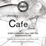 Jonsey Presents The Cafe 432 Show on www.d3ep.com (21/01/16) - Every Sunday 9-10pm (GMT)