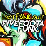 I Got Funk On It by the Fivefoota Funk