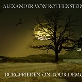 ALEX VON ROTHENSTEIN - BURGFRIEDEN ON TOUR DEMO MIX