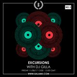 Excursions #51 • With DJ Gilla • Recorded live on Balamii • August 2017