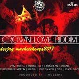 deejay machetekenya2017 crown love riddim mixxx