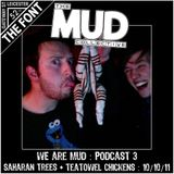 We Are Mud : Podcast 3 : Saharan Trees & Tea Towel Chickens - 10/10/2011