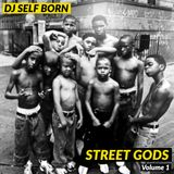 DJ Self Born - STREET GODS - Volume 1