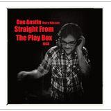 Dan Austin - Straight From The Play Box