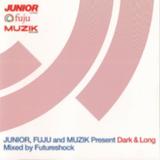 Junior, Fuju and Muzik present Futureshock - Dark & Long 2000