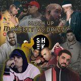 BREEZY VS DRIZZY - MASH UP BY DJ SH≡K