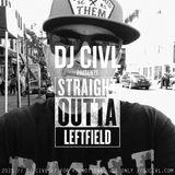 DJ CIVL - Straight Outta Leftfield