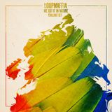LoopMaffia - We Got it in Nature (INCL:  Stan Forebee, Printempo, B-Jam & more)