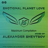 Alexander Shevtsov - Emotional Planet Love (21.08.2019) [Maximum Compilation]