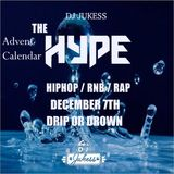 #TheAdventHype Day 7: Drip Or Drown Rap, Hip-Hop and R&B Mix - Instagram: DJ_Jukess