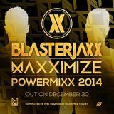 Blasterjaxx - Maxximize Powermixx 2014-12-30