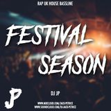 Festival Season|@DJJP / RAP/ UK/ HOUSE/ BASSLINE /