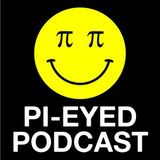 Pi-Eyed Podcast #7 with Santisima Virgen Maria