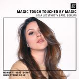 Touched By Magic w/ Magic Touch & Lola Luc - 22nd February 2015