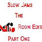 Slow Jamz - The Bedroom Edition - (Part One)