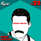 DIKSO Podcast #22 - Meddie Mercury