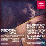 Diskotopia Radio 17th March 2016 w/ Andre McLeod & Alland Byallo