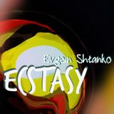 Evgen Shtanko-Ecstasy