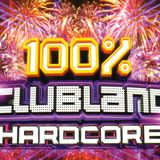 100% Clubland Hardcore CD1