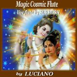 Magic Cosmic Flute ( with Sakhush)