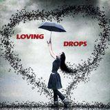 - LOVING DROPS -