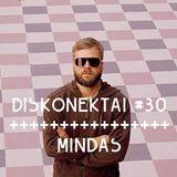 DiSKONEKTAI #30 Mindas