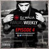 @DJWALIAUK - Ep.4 #WaliasWeekly