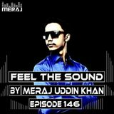 Meraj Uddin Khan Pres. Feel The Sound Ep. 146