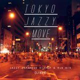 TOKYO JAZZY MOVE -日本語ラップMIX-
