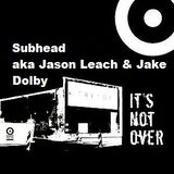 Subhead aka Jason Leach & Jake Dolby @ It´s Not Over-Closing Weeks - Tresor Berlin - 07.04.2005
