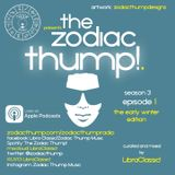 The Zodiac Thump! Season 3, Episode 1!