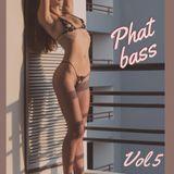Phat bass vol 5
