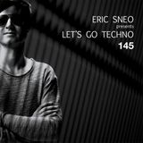 Let's Go Techno Podcast 145 with Eric Sneo