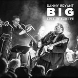 Blues Magazine Radio 60 | Album Tip: Danny Bryant - BIG Live In Europe