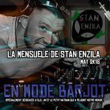 LA MENSUELLE DE STAN ENZILA - MAI 2016 - En Mode Barjot