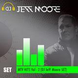 MTV HITs Vol - 2 (DJ Jeff Moore SET)
