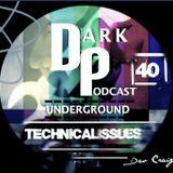 Dark Underground Podcast 040 - Technicalissues
