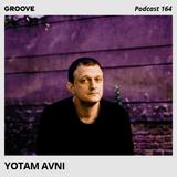 Groove Podcast 164 - Yotam Avni