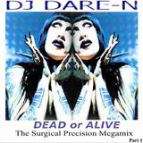 Dead Or Alive:  The Surgical Precision Megamix