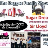 Vibesfm Reggae Family Show Sun 1st Oct with Special Guest SirLloyd celebrating his 38th Anniversary