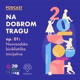 NA DOBROM TRAGU 001: Marko Trifković - Novosadska biciklistička inicijativa