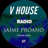 V HOUSE Radio 021   Jaime Proano