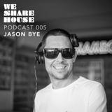 WSH Podcast 005 - Mixed By Jason Bye
